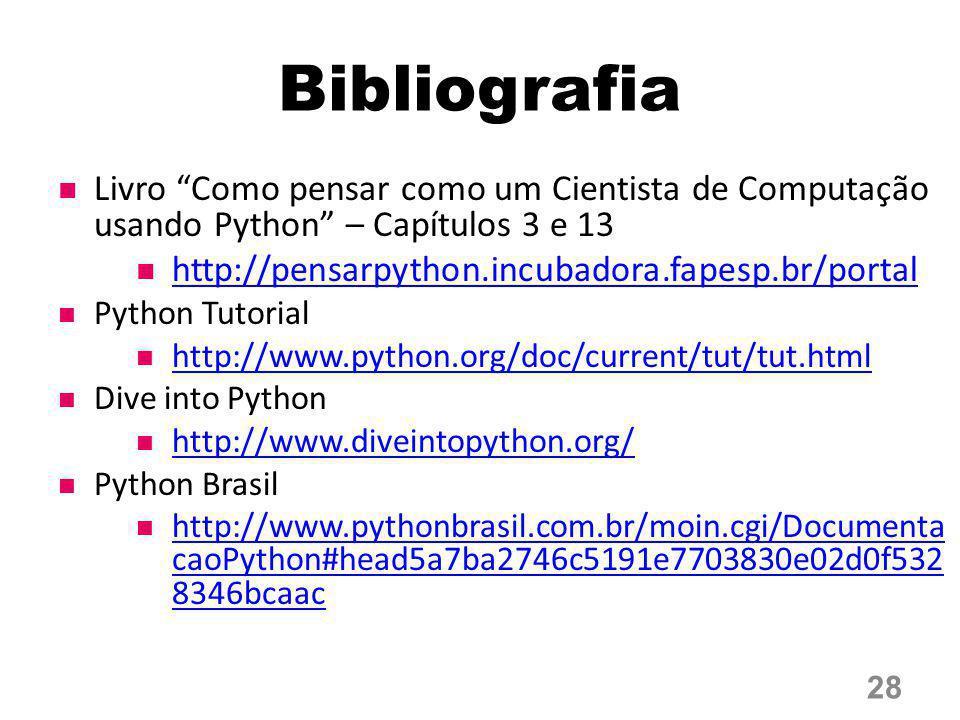 Bibliografia Livro Como pensar como um Cientista de Computação usando Python – Capítulos 3 e 13.