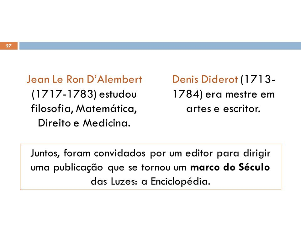 Denis Diderot (1713- 1784) era mestre em artes e escritor.