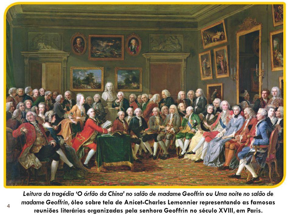 Leitura da tragédia 'O órfão da China' no salão de madame Geoffrin ou Uma noite no salão de madame Geoffrin, óleo sobre tela de Anicet-Charles Lemonnier representando as famosas reuniões literárias organizadas pela senhora Geoffrin no século XVIII, em Paris.