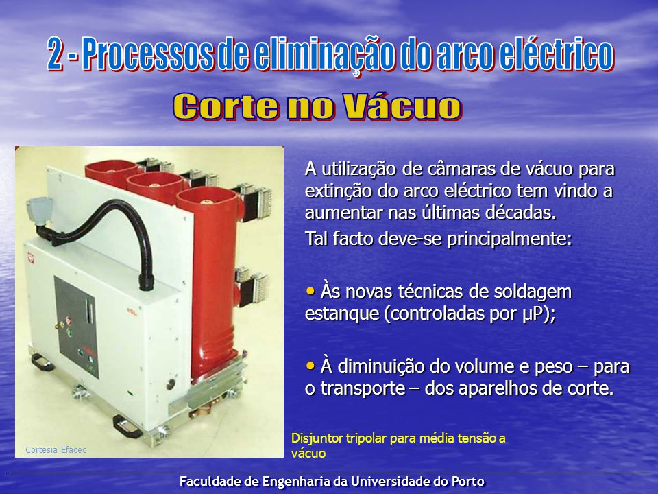 2 - Processos de eliminação do arco eléctrico