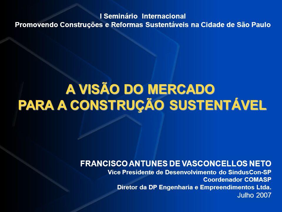 A VISÃO DO MERCADO PARA A CONSTRUÇÃO SUSTENTÁVEL
