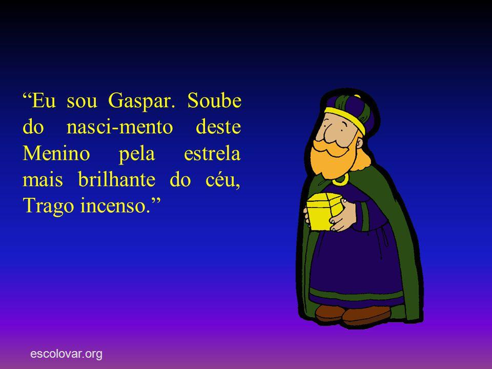 Eu sou Gaspar.