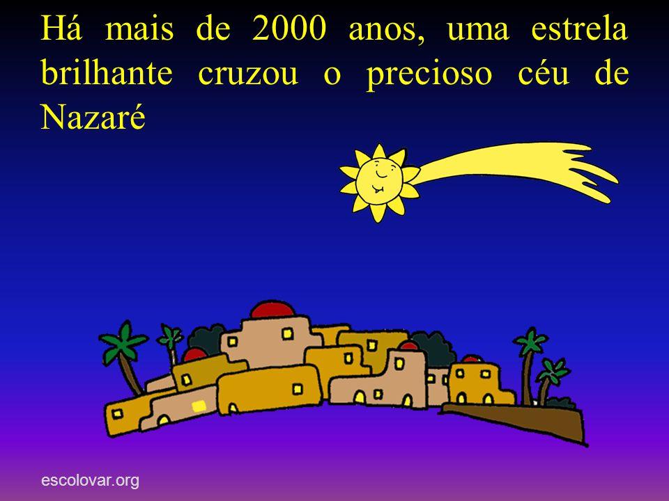 Há mais de 2000 anos, uma estrela brilhante cruzou o precioso céu de Nazaré