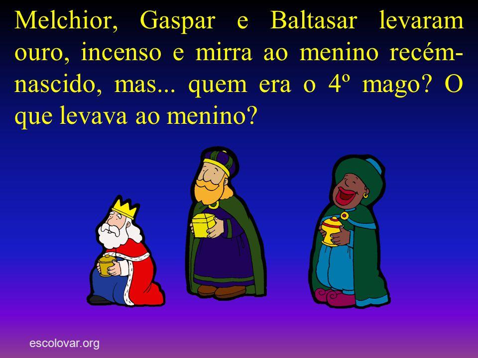 Melchior, Gaspar e Baltasar levaram ouro, incenso e mirra ao menino recém-nascido, mas...