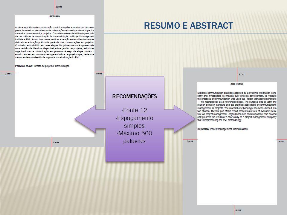 RESUMO E ABSTRACT -Fonte 12 -Espaçamento simples -Máximo 500 palavras