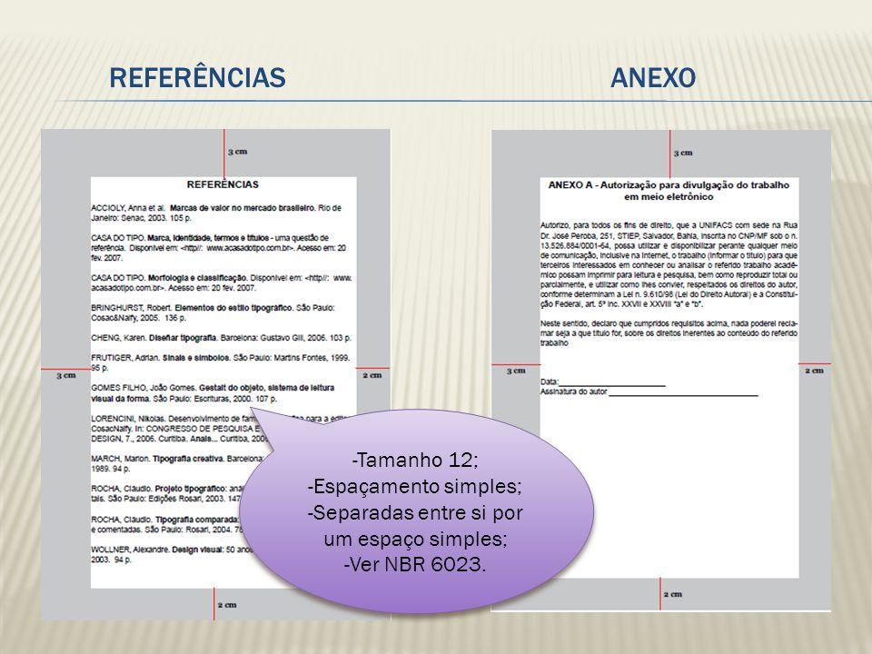 REFERÊNCIAS ANEXO -Tamanho 12; -Espaçamento simples;