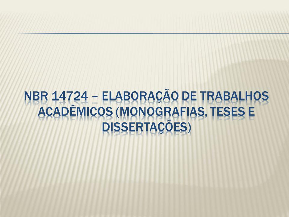 NBR 14724 – elaboração de trabalhos acadêmicos (monografias, teses e dissertações)