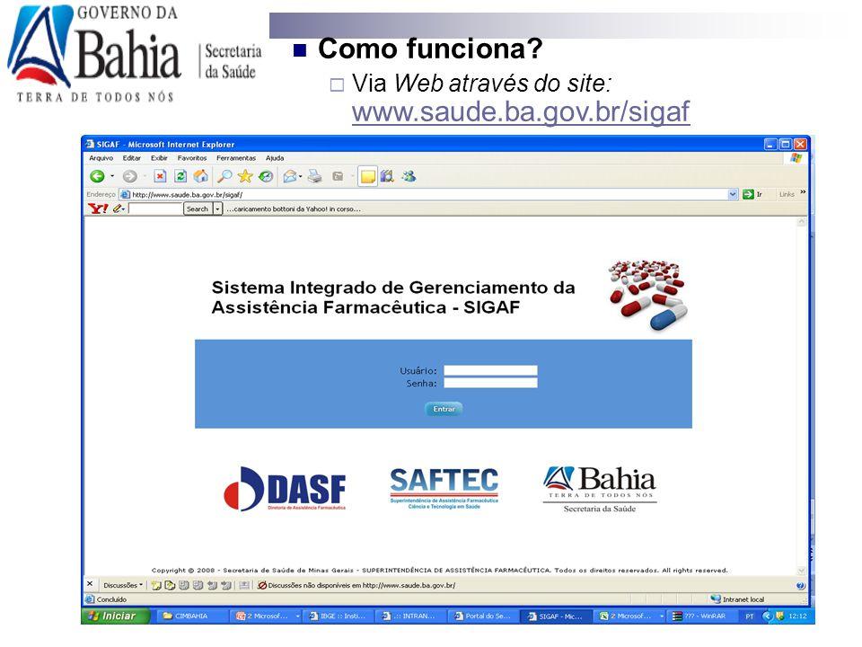 Como funciona Via Web através do site: www.saude.ba.gov.br/sigaf