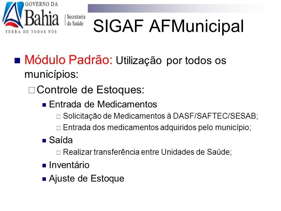 SIGAF AFMunicipal Módulo Padrão: Utilização por todos os municípios: