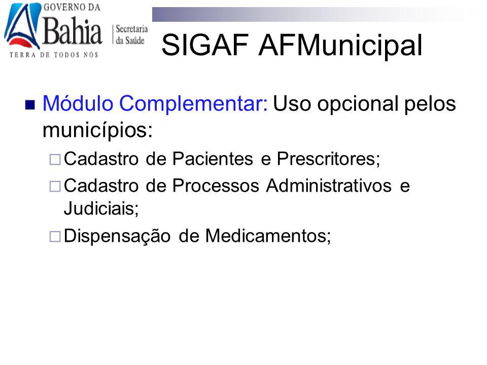 SIGAF AFMunicipal Módulo Complementar: Uso opcional pelos municípios: