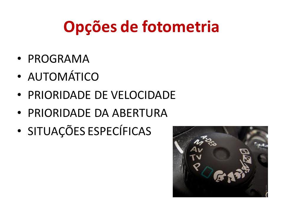 Opções de fotometria PROGRAMA AUTOMÁTICO PRIORIDADE DE VELOCIDADE