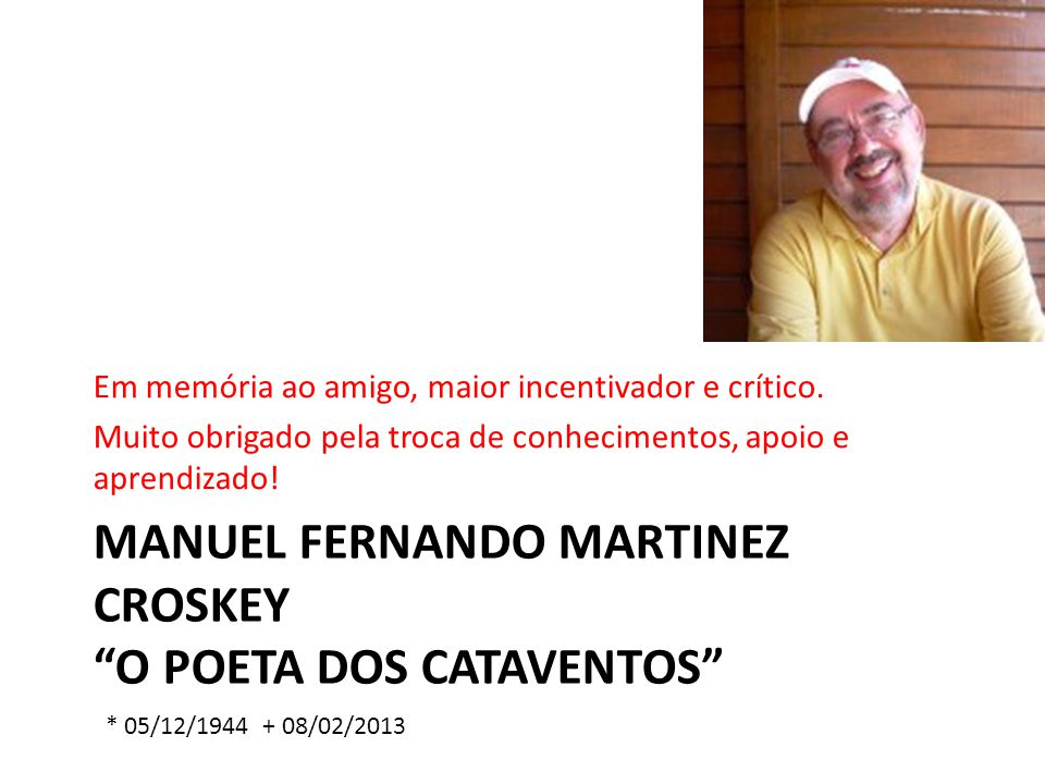 Manuel ferNando Martinez croskey O pOETA dos cataventos