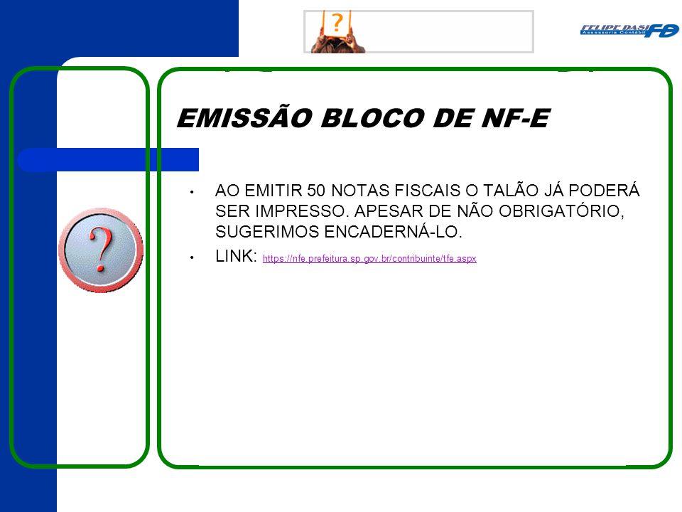 EMISSÃO BLOCO DE NF-E AO EMITIR 50 NOTAS FISCAIS O TALÃO JÁ PODERÁ SER IMPRESSO. APESAR DE NÃO OBRIGATÓRIO, SUGERIMOS ENCADERNÁ-LO.