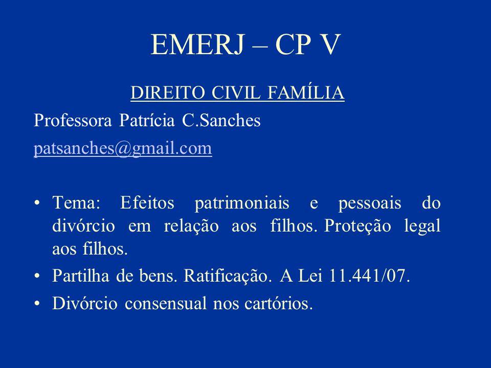 EMERJ – CP V DIREITO CIVIL FAMÍLIA Professora Patrícia C.Sanches