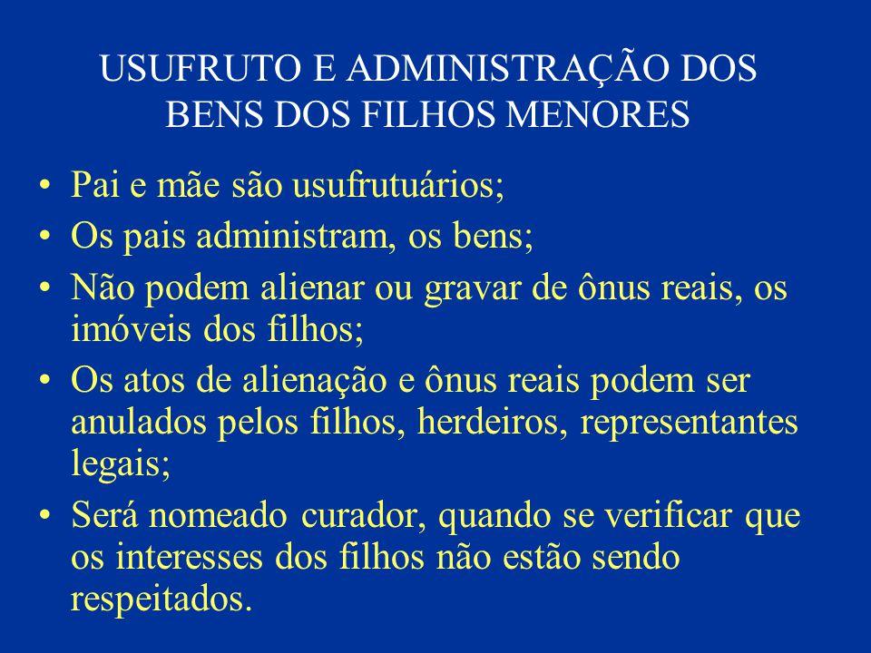 USUFRUTO E ADMINISTRAÇÃO DOS BENS DOS FILHOS MENORES