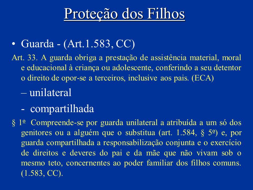 Proteção dos Filhos Guarda - (Art.1.583, CC) – unilateral