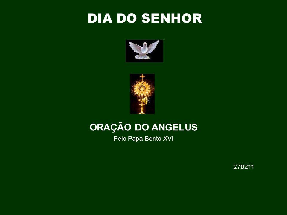 † ORAÇÃO DO ANGELUS Pelo Papa Bento XVI 270211