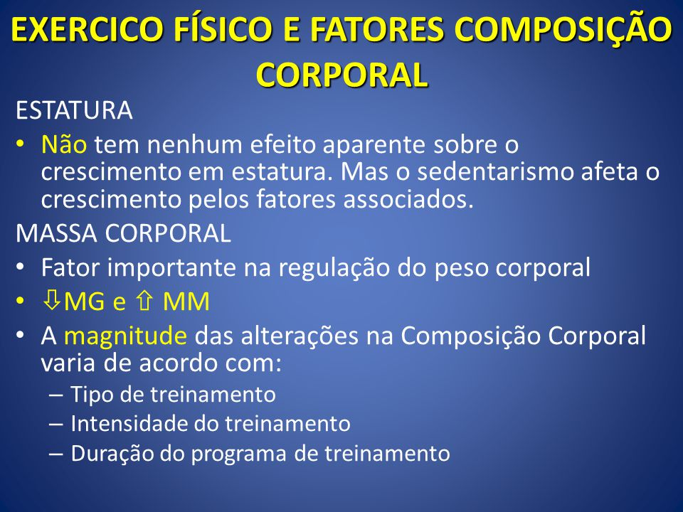 EXERCICO FÍSICO E FATORES COMPOSIÇÃO CORPORAL