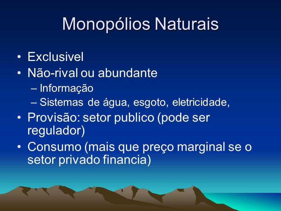 Monopólios Naturais Exclusivel Não-rival ou abundante