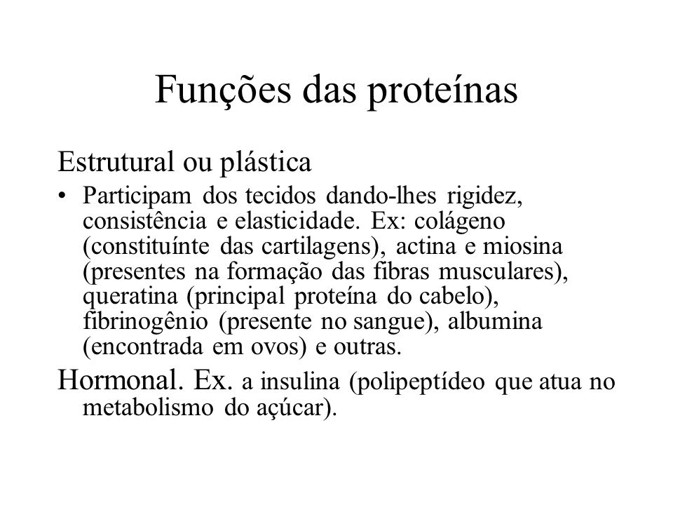 Funções das proteínas Estrutural ou plástica