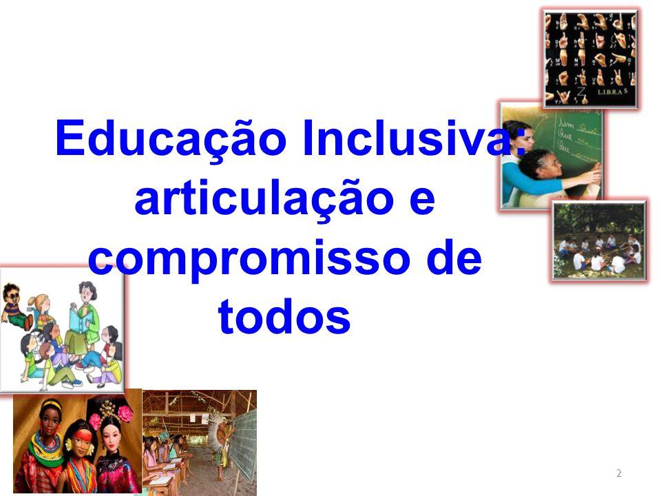Educação Inclusiva: articulação e compromisso de todos