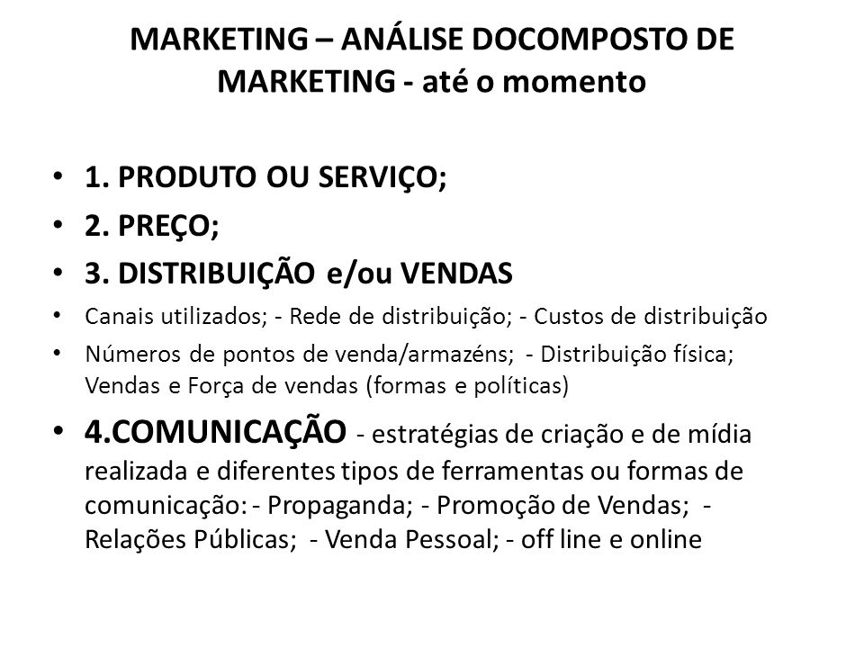 MARKETING – ANÁLISE DOCOMPOSTO DE MARKETING - até o momento