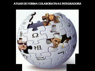 ATUAR DE FORMA COLABORATIVA E INTEGRADORA