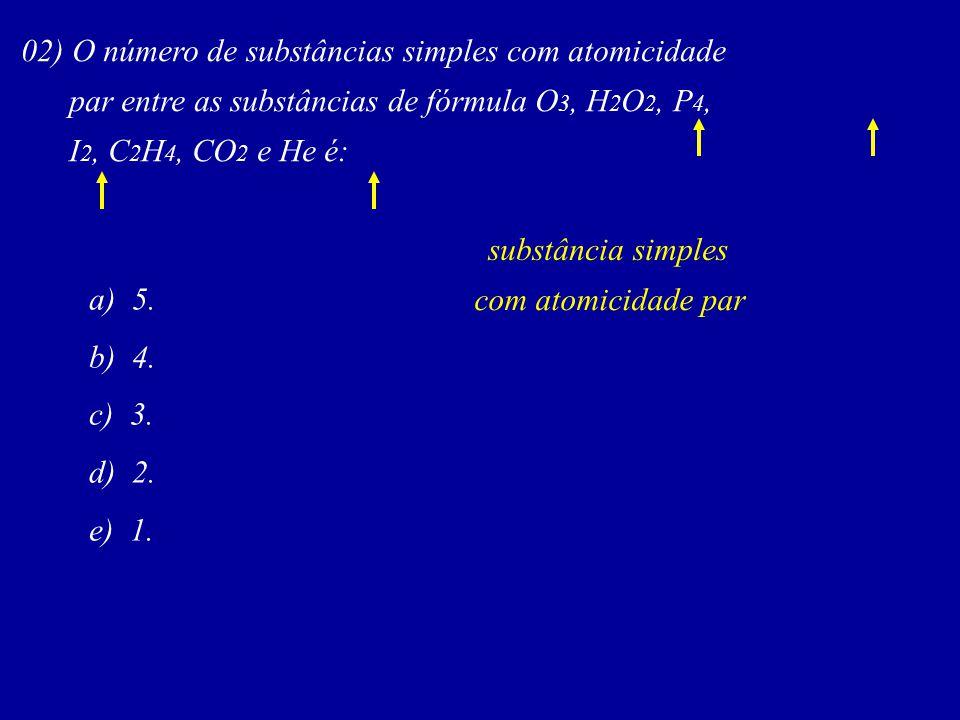 02) O número de substâncias simples com atomicidade