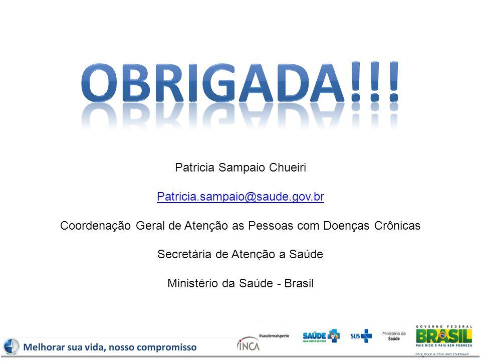 OBRIGADA!!! Patricia Sampaio Chueiri Patricia.sampaio@saude.gov.br