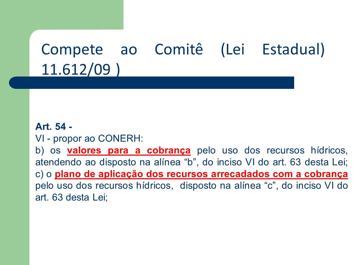 Compete ao Comitê (Lei Estadual) 11.612/09 )