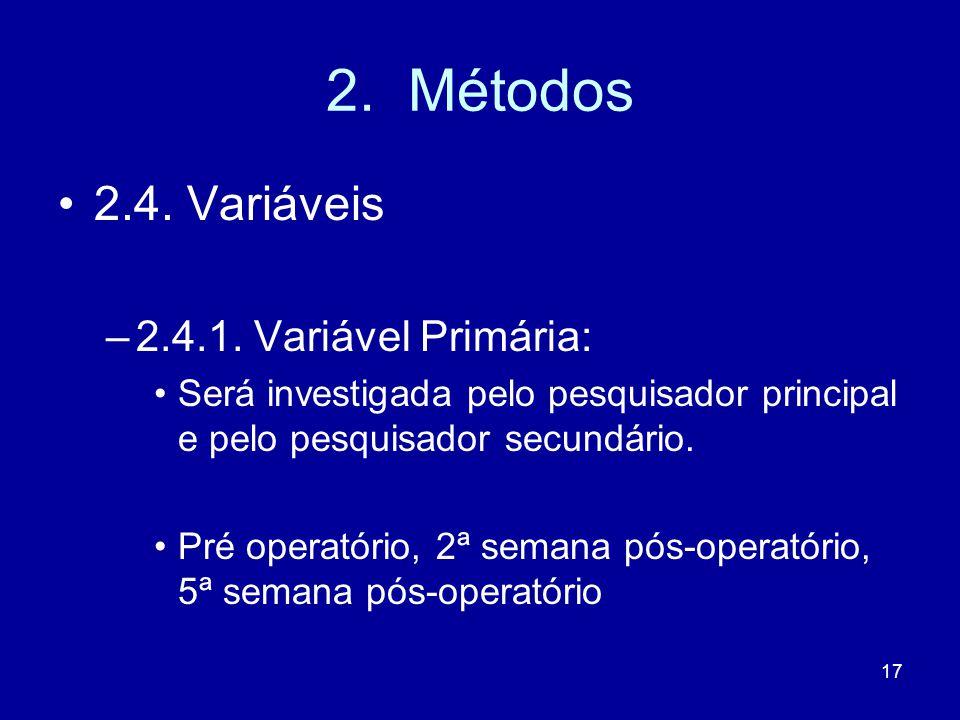 2. Métodos 2.4. Variáveis 2.4.1. Variável Primária: