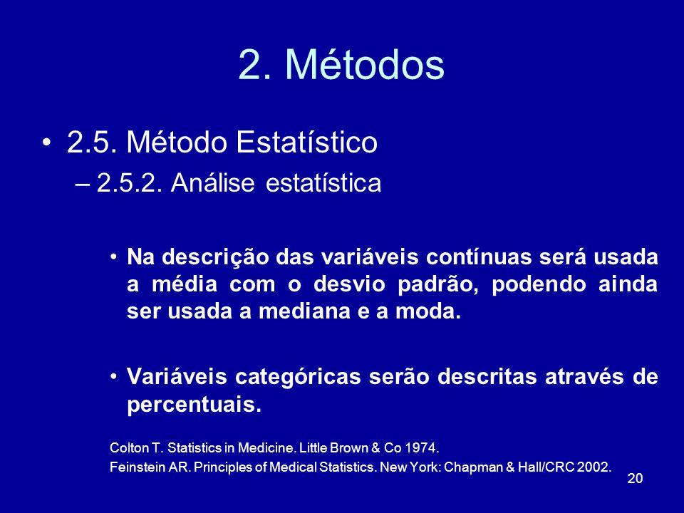 2. Métodos 2.5. Método Estatístico 2.5.2. Análise estatística