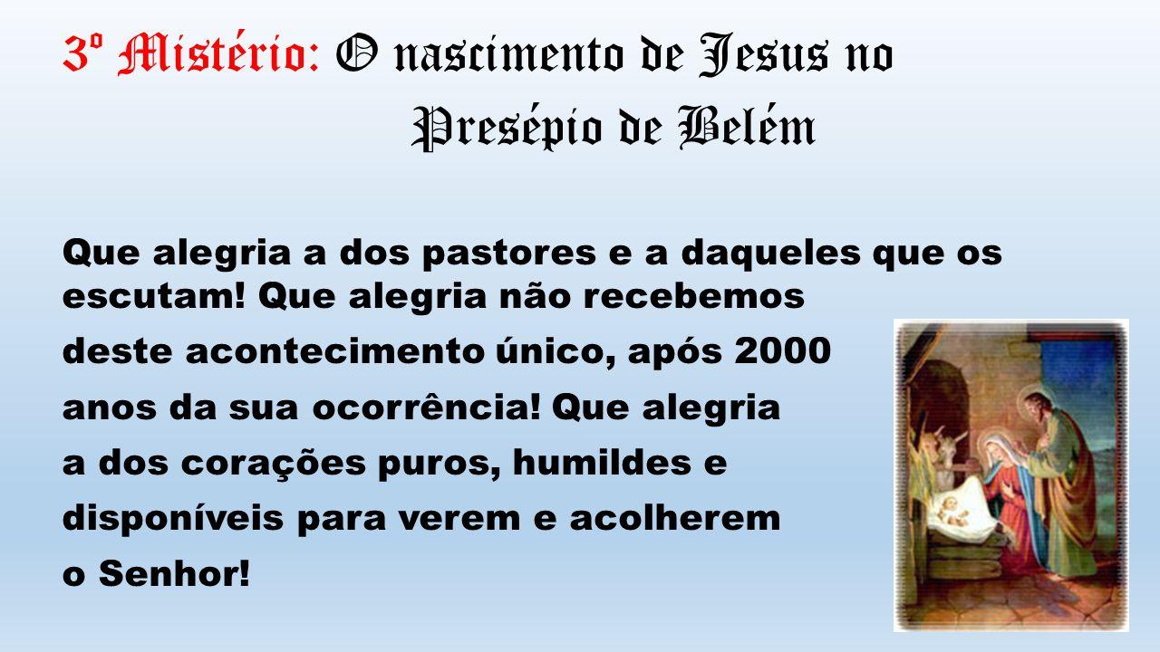 3º Mistério: O nascimento de Jesus no Presépio de Belém