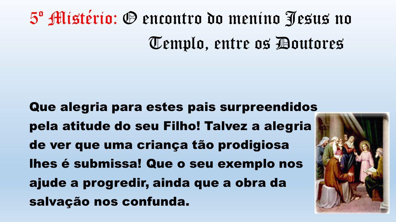 5º Mistério: O encontro do menino Jesus no Templo, entre os Doutores
