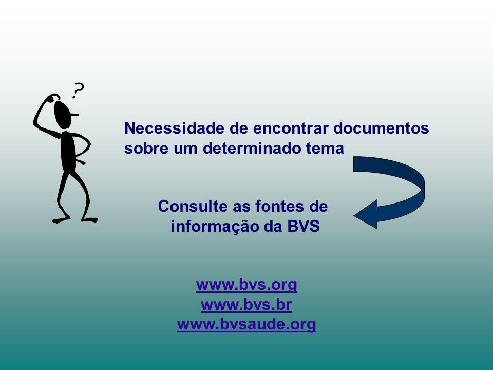 Consulte as fontes de informação da BVS