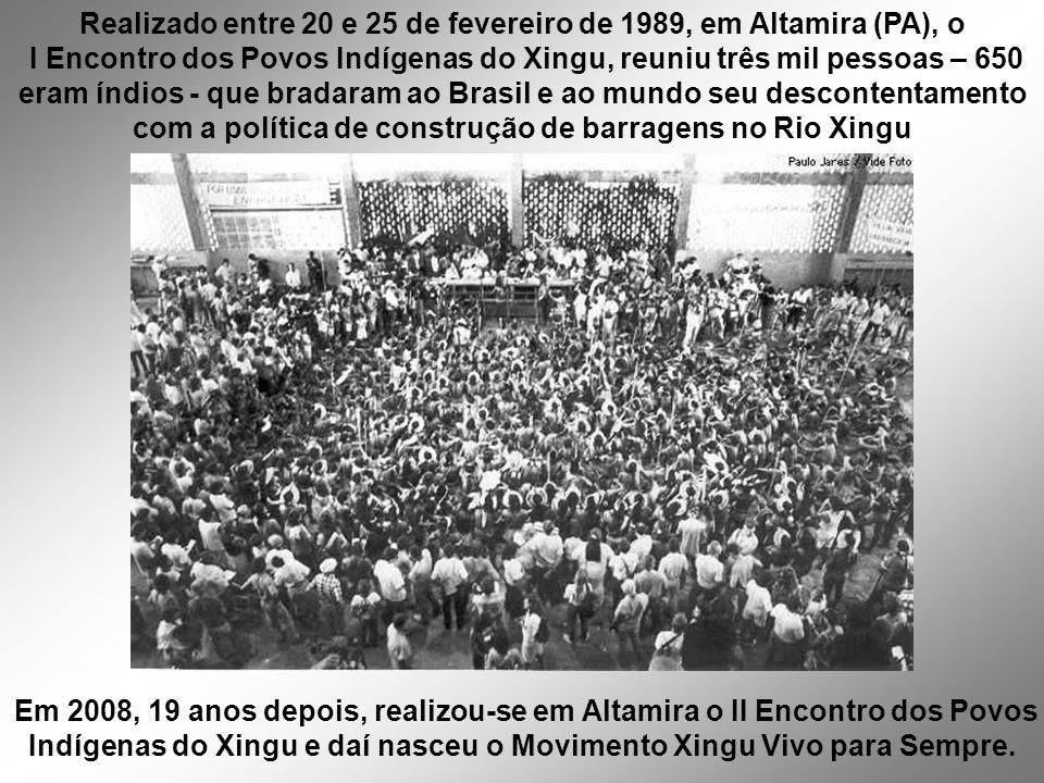Realizado entre 20 e 25 de fevereiro de 1989, em Altamira (PA), o