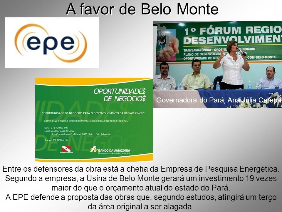 A favor de Belo Monte Governadora do Pará, Ana Júlia Carepa.