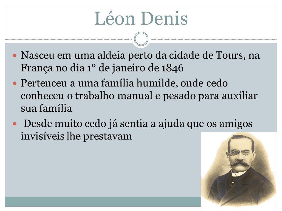 Léon Denis Nasceu em uma aldeia perto da cidade de Tours, na França no dia 1° de janeiro de 1846.