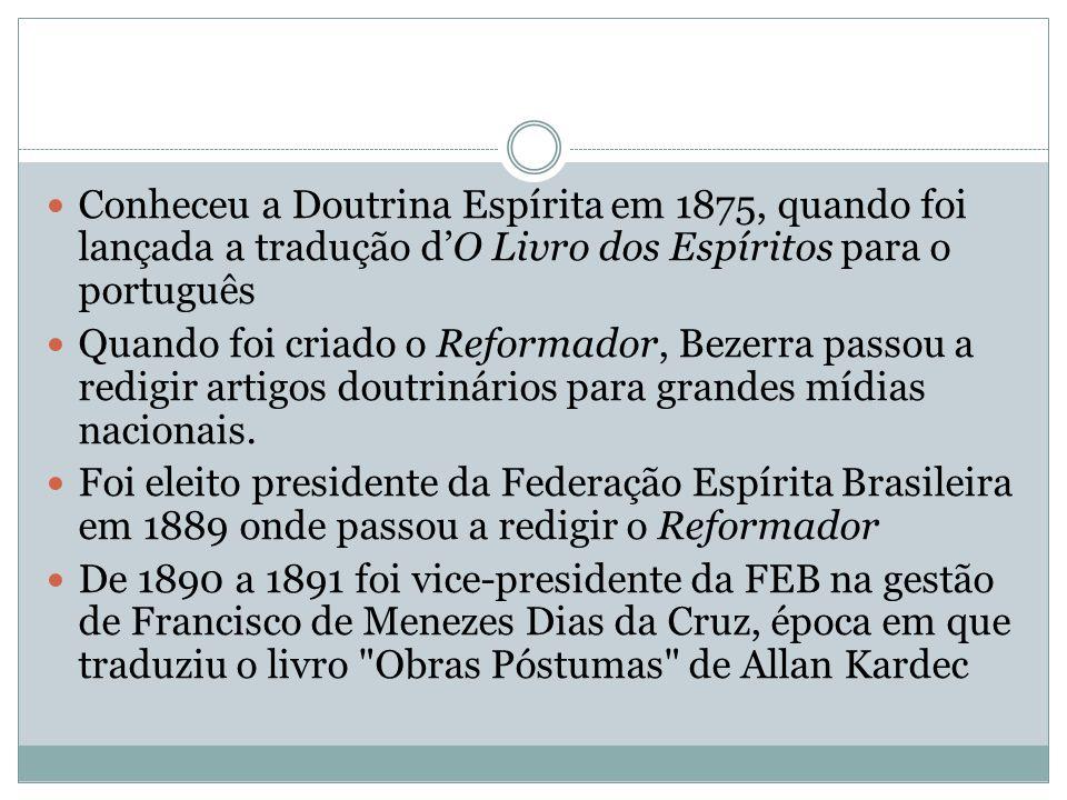 Conheceu a Doutrina Espírita em 1875, quando foi lançada a tradução d'O Livro dos Espíritos para o português