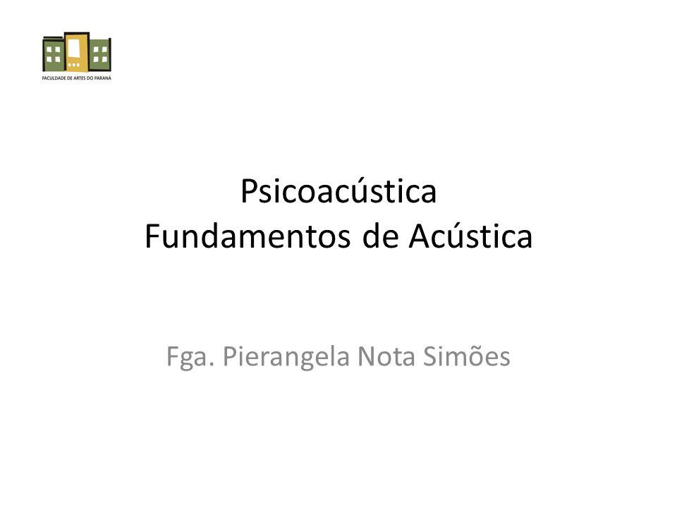 Psicoacústica Fundamentos de Acústica