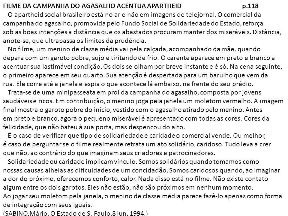 FILME DA CAMPANHA DO AGASALHO ACENTUA APARTHEID p.118