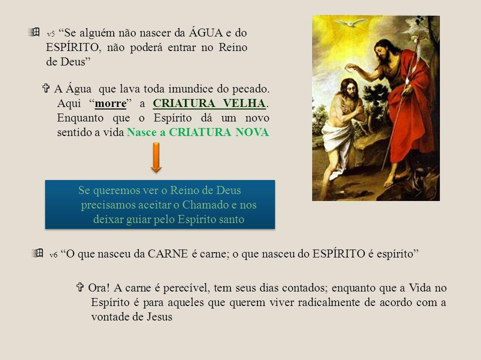  v5 Se alguém não nascer da ÁGUA e do ESPÍRITO, não poderá entrar no Reino de Deus