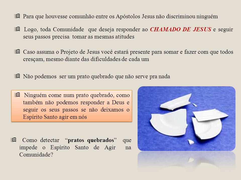  Para que houvesse comunhão entre os Apóstolos Jesus não discriminou ninguém