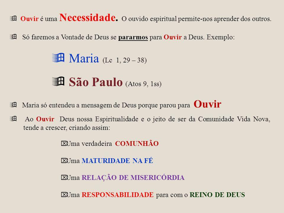 Maria (Lc 1, 29 – 38) São Paulo (Atos 9, 1ss)