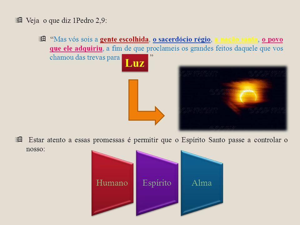 Luz  Veja o que diz 1Pedro 2,9: