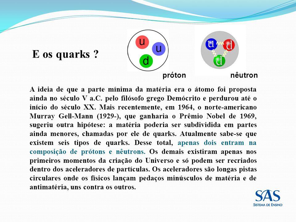E os quarks próton nêutron