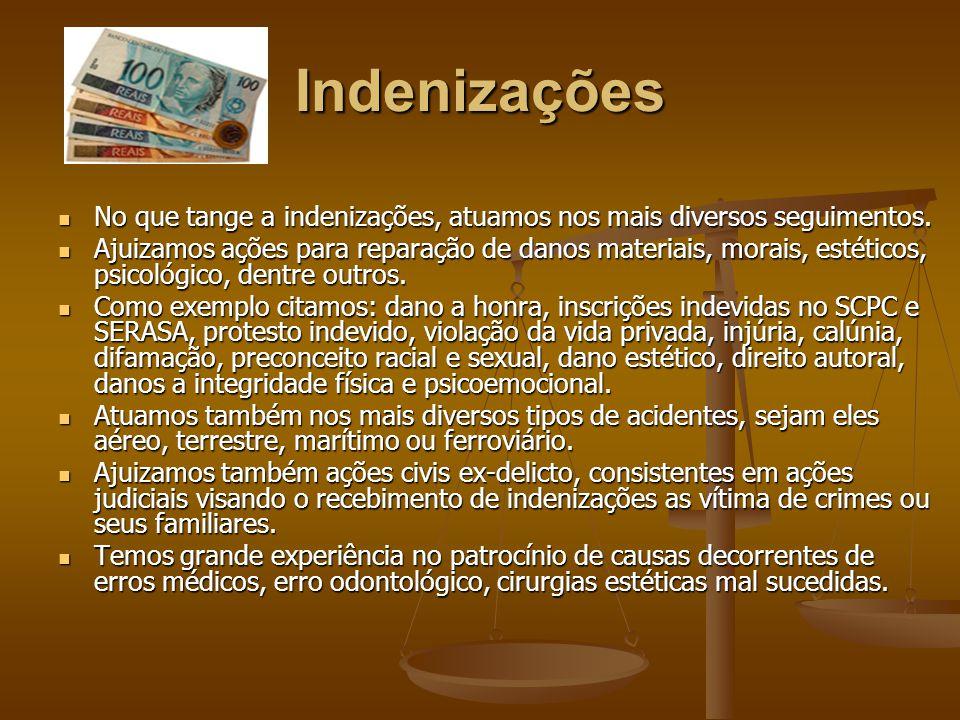Indenizações No que tange a indenizações, atuamos nos mais diversos seguimentos.