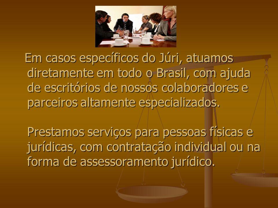 Em casos específicos do Júri, atuamos diretamente em todo o Brasil, com ajuda de escritórios de nossos colaboradores e parceiros altamente especializados.