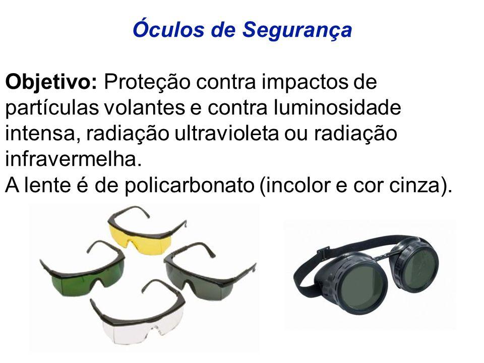 Óculos de Segurança Objetivo: Proteção contra impactos de. partículas volantes e contra luminosidade.