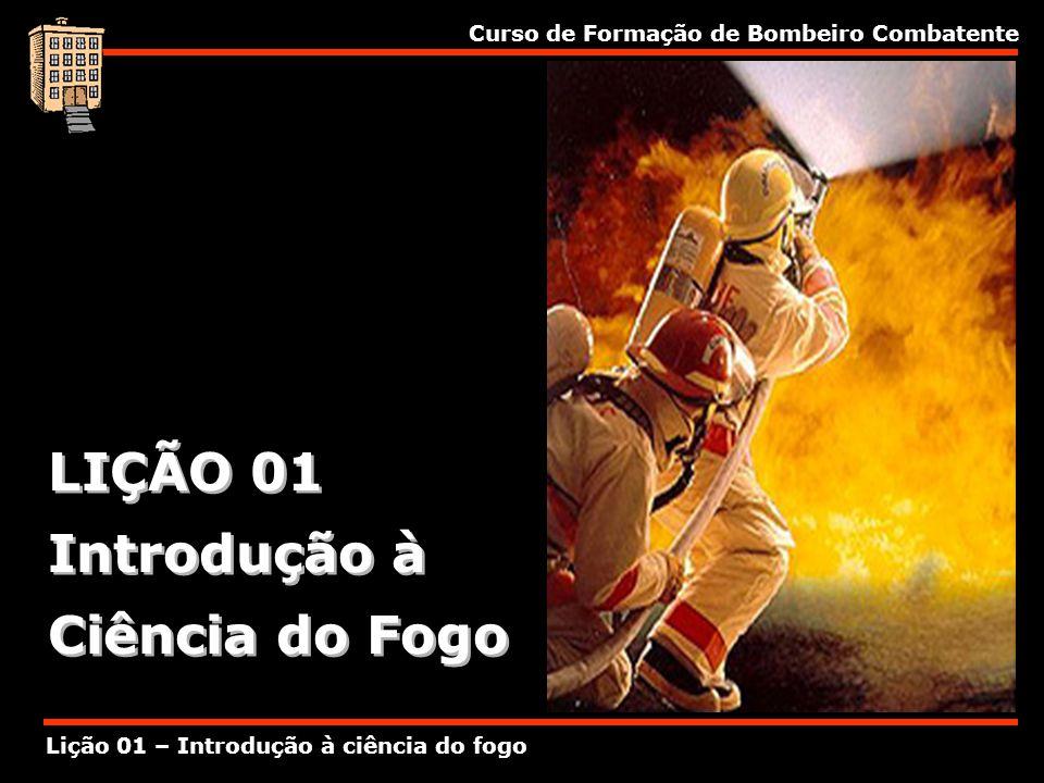 LIÇÃO 01 Introdução à Ciência do Fogo